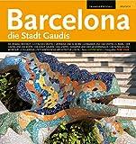 Barcelona die Stadt Gaudis