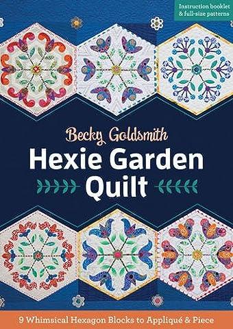 Hexie Garden Quilt: 9 Whimsical Hexagon Blocks to Appliqué &