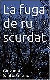 La fuga de ru scurdat (Italian Edition)