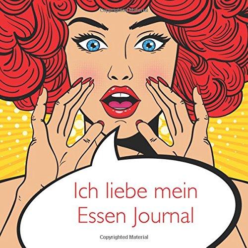 Ich liebe mein Essen Journal: Any Plan Diet Diary, German Edition par Jonathan Bowers