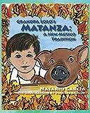 Grandpa Lolo's Matanza: A New Mexico Tradition