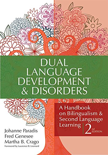Dual Language Development & Disorders: A Handbook on Bilingualism & Second Language Learning, Second Edition (Communication and Language Intervention)