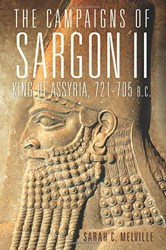 The Campaigns of Sargon II, King of Assyria, 721-705 B.C. (Campaigns and Commanders) por Sarah C. Melville