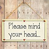 Please mind your head... - Functional Low Hanging Gift Love Heart Frame Sign