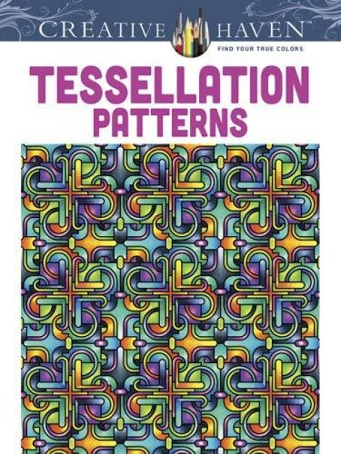 Creative Haven Tessellation Patterns Coloring Book (Creative Haven Coloring Books) (Adult Coloring)