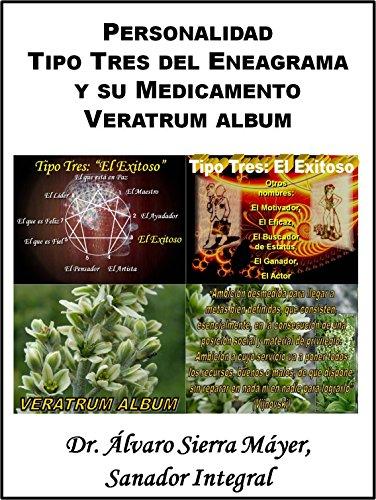 La Personalidad Tipo Tres del Eneagrama y su Medicamento Veratrum ...