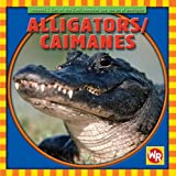 Alligators/Caimanes (Animals I See at the Zoo)