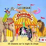 Le Cirque Bidoni (10 chansons sur la magie du cirque)