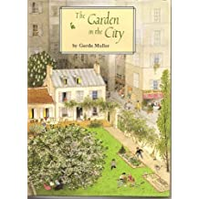The Garden in the City by Muller, Gerda (1992) Hardcover