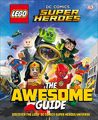 Lego(r) DC Comics Super Heroes the Awesome Guide (Library Edition) (Lego Dc Comics)