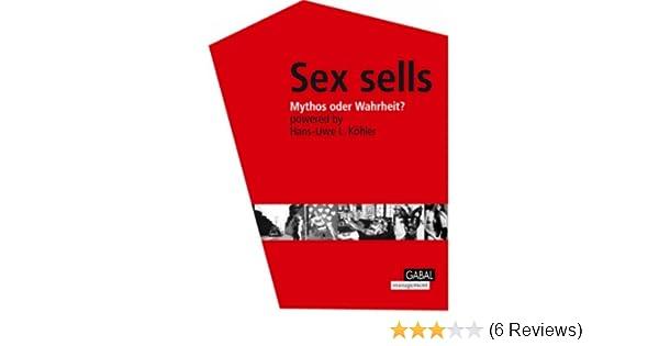 Sex sells: Mythos oder Wahrheit? - Hans U Köhler - Amazon.de: Bücher