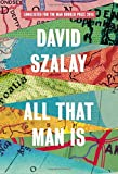 All That Man Is: Longlisted for the Man Booker Prize