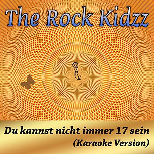 Du kannst nicht immer 17 sein (Karaoke Version)