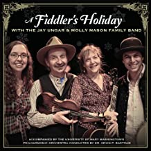 Fiddler's Holiday With Jay Ungar & Molly Mason's Family Band