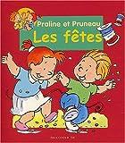 Praline et Pruneau : Les fêtes