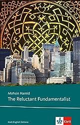The Reluctant Fundamentalist: Schulausgabe für das Niveau C1, ab dem 6. Lernjahr. Ungekürzer englischer Originaltext mit Annotationen (Klett English Editions)
