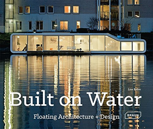 Built on water : Floating Architecture, ...