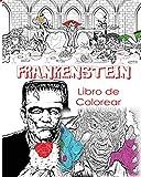 Libros Descargar en linea Frankenstein Libro De Colorear Para Adultos Creativos Color Victor Frankenstein Novia de Frankenstein Frankenstein Mary Shelley Libro de colorante Disfraces de terror para hombres mujeres (PDF y EPUB) Espanol Gratis