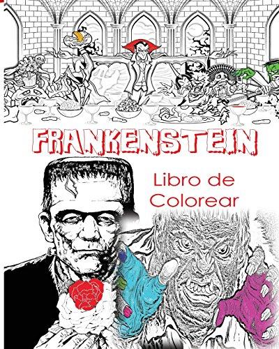 (Frankenstein Libro De Colorear Para Adultos Creativos: Color Víctor Frankenstein, Novia de Frankenstein, Frankenstein Mary Shelley, Libro de colorante ... Disfraces de terror,: para hombres, mujeres,)