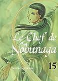 Le chef de Nobunaga - tome 15 (15)