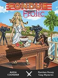 Fondue Frolic: Cozy Murder Mystery (Culinary Cozy) (Function Frenzy Cozy Mysteries Book 5) (English Edition)