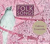 Calmus Ensemble : Folk Songs.
