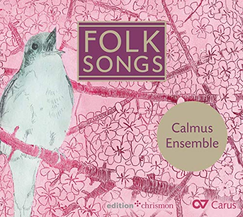 Calmus Ensemble : Folk Songs.