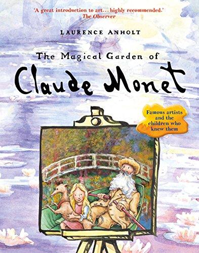 The Magical Garden of Claude Monet (Anholt's Artists) par Laurence Anholt