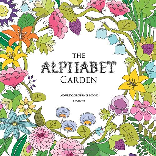 The Alphabet Garden: Adult Coloring Book por Chuwy