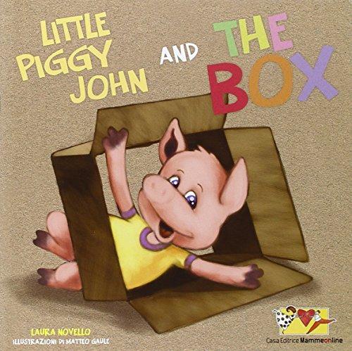 Little piggy John and the box. Con Gadget - Piggy Italienisch