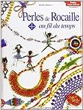 PERLES DE ROCAILLES. : Au fil du temps