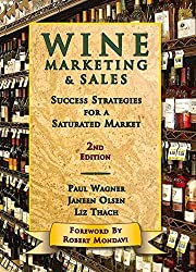 Wine Marketing & Sales, 2nd Edition by Paul Wagner (2010-11-12)
