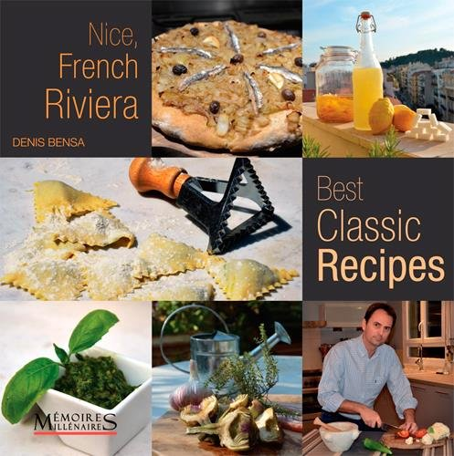 NICE, FRENCH RIVIERA BEST CLASSIC RECIPES par BENSA DENIS