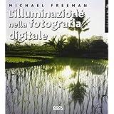 L'illuminazione nella fotografia digitale di Michael Freeman