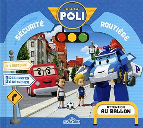 """<a href=""""/node/105556"""">Robocar Poli / j'apprends la sécurité routière : attention au ballon</a>"""