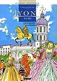 L'histoire de Lyon en BD, Tome 2 - De la Renaissance à la Révolution