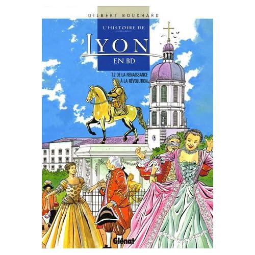 L'histoire de Lyon en BD, Tome 2 : De la Renaissance à la Révolution