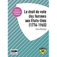 Agrégation anglais 2022. Le droit de vote des femmes aux États-Unis, 1776-1965