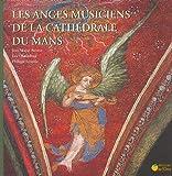 Les anges musiciens de la cathédrale du Mans (1CD audio)