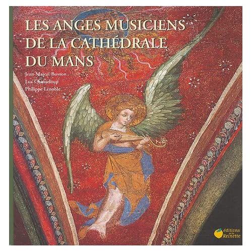 Les anges musiciens de la cathédrale du Mans (1CD audio)