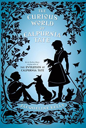 The Curious World of Calpurnia Tate by Jacqueline Kelly (2015-07-07)