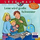 Lene wird große Schwester (LESEMAUS, Band 74)