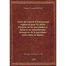 Arrêt du Conseil d'Etat portant règlement pour les droits d'entrée sur les porcelaines et faïences d