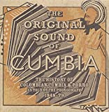 The Original Sound Of Cumbia: The History Of Colombian Cumbia