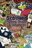 Scotland - Glory, Tears & Souvenirs