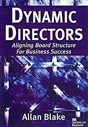 Dynamic Directors: Aligning Board Structure for Business Success: Aligning Board Structures for Business Success