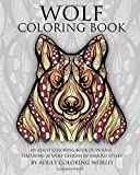 Wolf Coloring Book: An Adult Coloring Book of Wolves Featuring 40 Wolf Designs in Various Styles