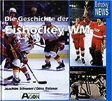 Die Geschichte der Eishockey-WM