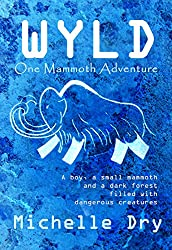 Wyld: One Mammoth Adventure (Wyld Adventures)