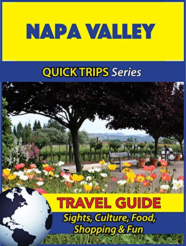 Napa Valley Travel Guide (Quick Trips Series): Sights, Culture, Food, Shopping & Fun (English Edition)